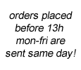 Orders placed before 13h mibday thrugh friday are sent same day